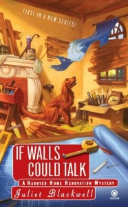Cover of If Walls Could Talk by Juliet Blackwell